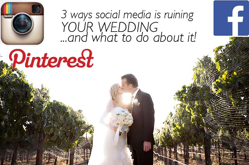 3 ways social media is ruining your wedding